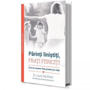 Părinți liniștiți, frați fericiți - cartea pentru o familie fericita