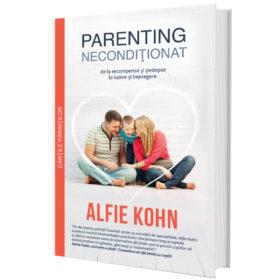 Parenting neconditonat, de Alfie Kohn.