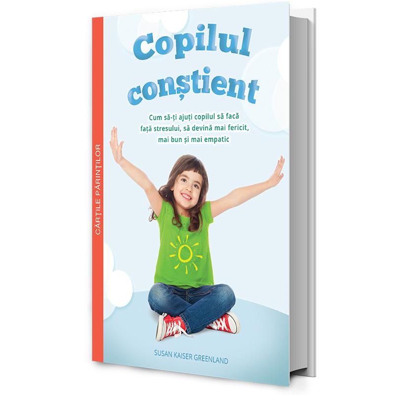 Copilul Constient, cartea scrisă de Susan Kaiser Greenland